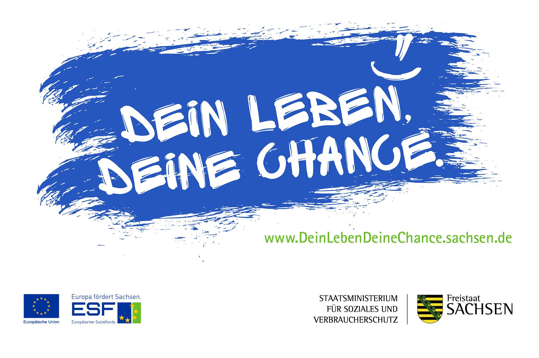 Dein Leben, deine Chance. www.DeinLebenDeineChance.sachsen.de